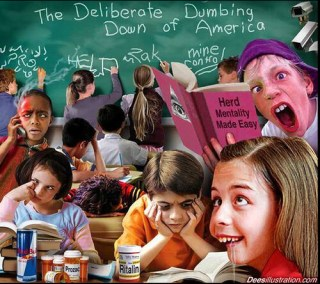 Deliberate Dumbing Down of America