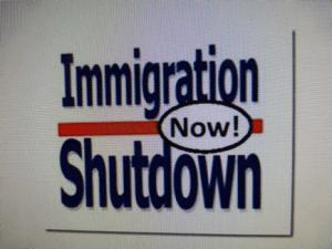 Immigration Shutdown NOW