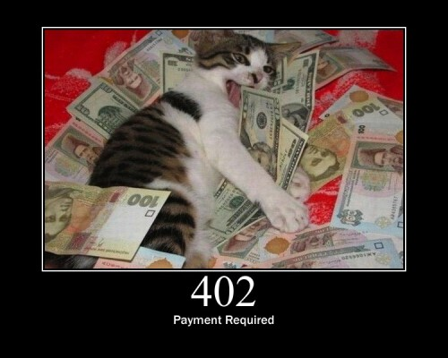 402 Payment Required  Reserved for future use. This code is generally not used, but the original intension was it can be used for some form of Digital Cash.