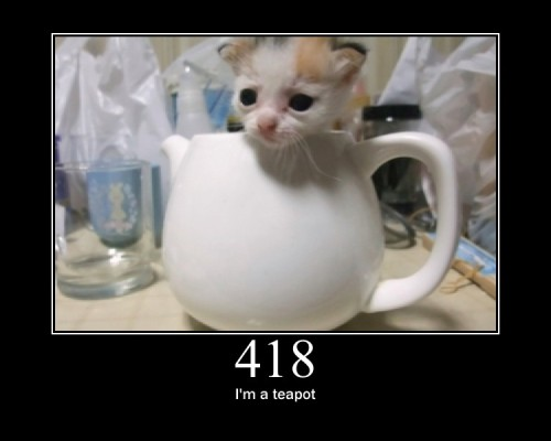 418 I'm a teapot  This code is not expected to be implemented by actual HTTP servers.