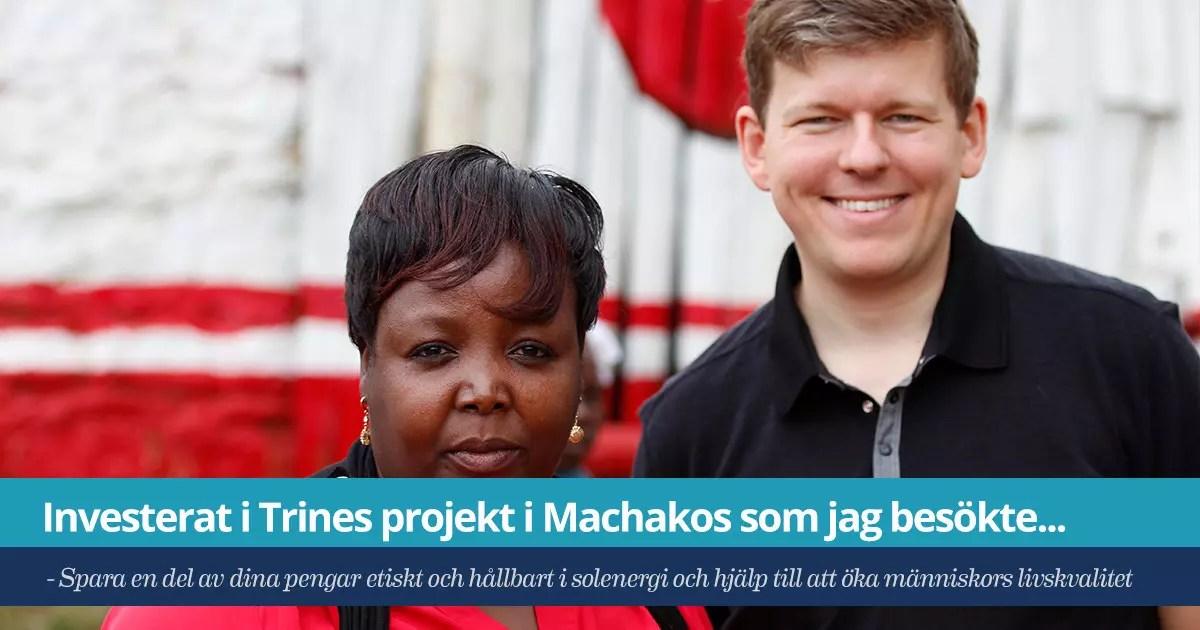 Försättsbild till artikeln: Investerat i Trines projekt i Machakos (som jag besökte i somras) - Spara en del av dina pengar etiskt och hållbart i solenergi samtidigt som du höjer människors livskvalitet