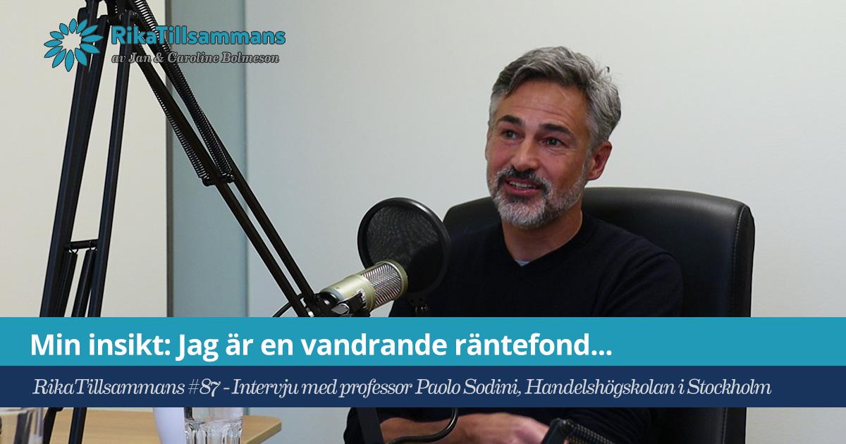 Försättsbild till artikeln: Min insikt: Jag är en vandrande 37-årig räntefond… - RikaTillsammans #87 - Intervju med Paolo Sodini, professor på Handelshögskolan i Stockholm