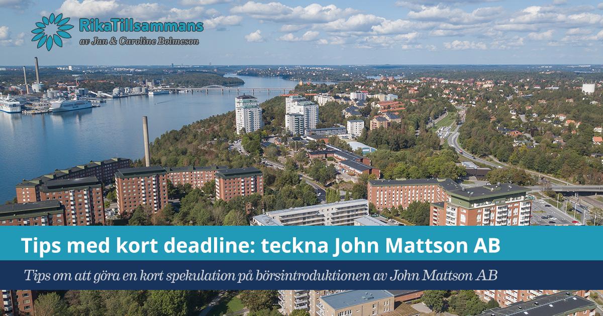 Försättsbild till artikeln: Tips med kort deadline: teckna John Mattson - Tips om att göra en kort spekulation på börsintroduktionen av John Mattson AB