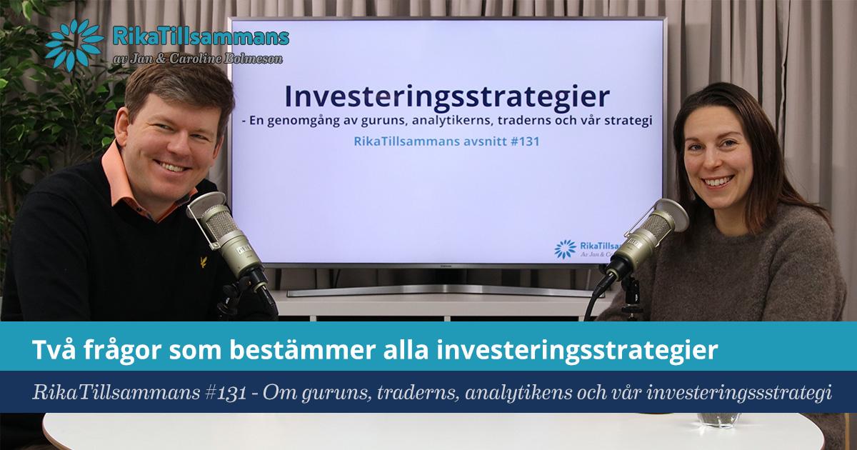 Försättsbild till artikeln: Två frågor som bestämmer alla investeringsstrategier - RikaTillsammans #131 - Om guruns, traderns, analytikens och våran investeringssstrategi