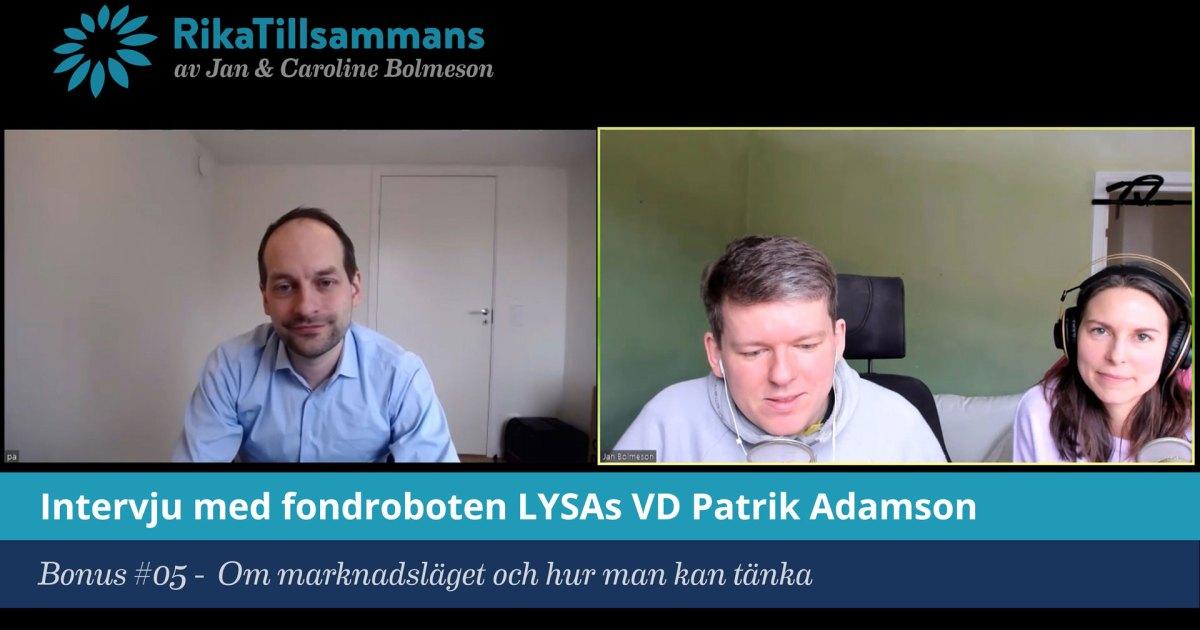 Försättsbild till artikeln: Hur kan man tänka? | Intervju med LYSAs VD Patrik Adamson - Bonusavsnitt #05 - Intervju om börsen till följd av Corona-viruset och hur man kan tänka