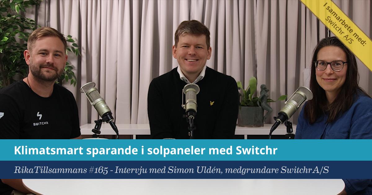 Försättsbild till artikeln: Klimatsmart sparande i solpaneler och elproduktion via Switchr - RikaTillsammans #165 - En intervju med Simon Uldén, medgrundare till Switchr A/S
