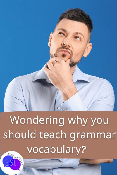 Man thinks about teaching grammar vocabulary