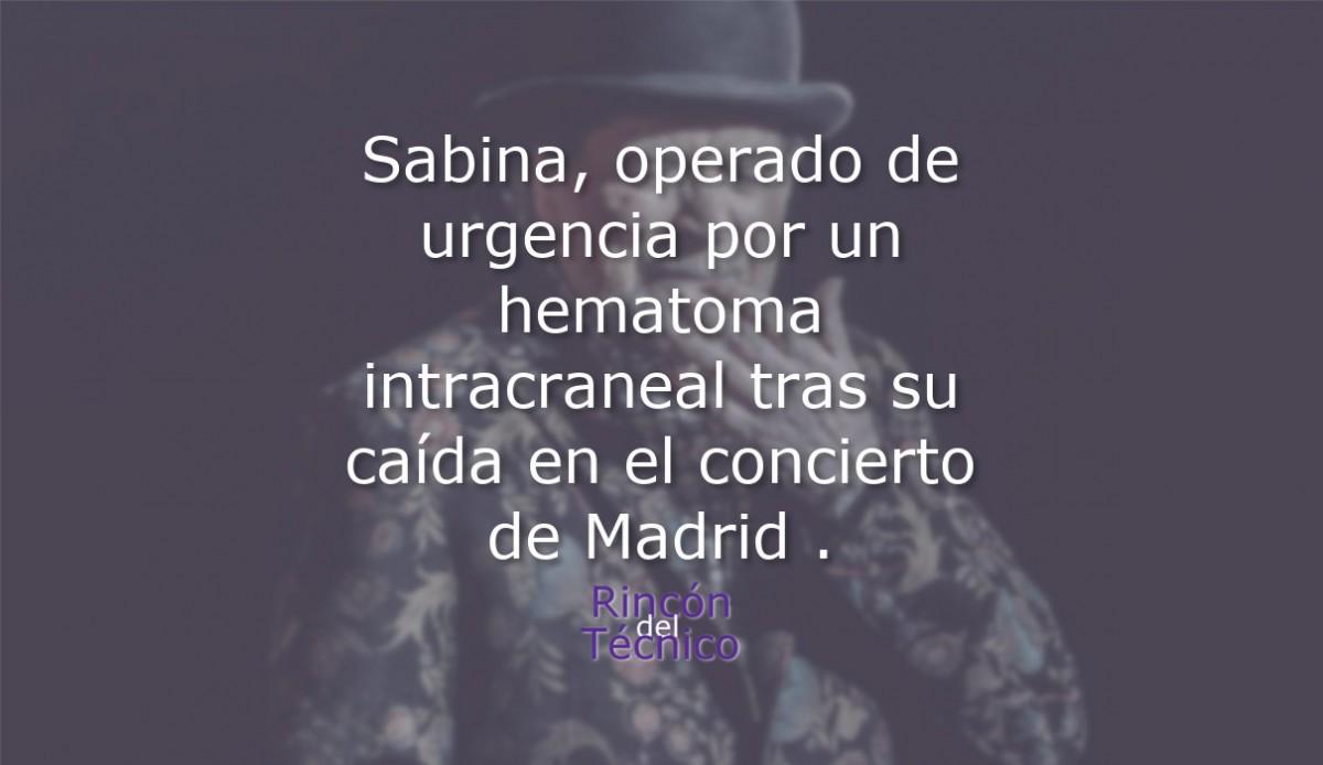 Sabina, operado de urgencia por un hematoma intracraneal tras su caída en el concierto de Madrid.