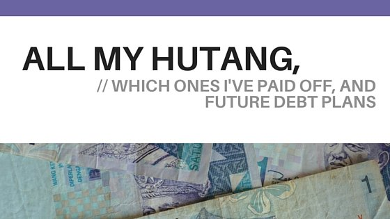 All my hutang, which ones I've paid off, and future debt plans