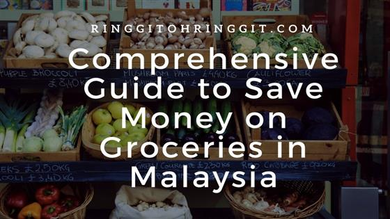 The Comprehensive Guide to Save Money on Groceries in Malaysia