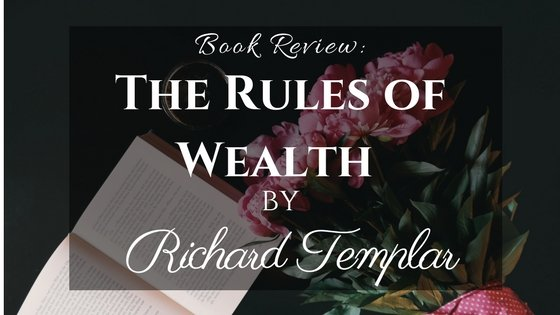 Book Review: The Rules of Wealth by Richard Templar