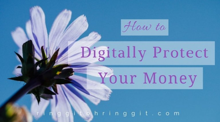 How to Digitally Protect Your Money – A Checklist on Digital Security in Malaysia