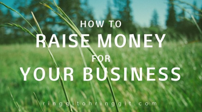 All The Ways to Raise Money for Business in Malaysia, Compiled