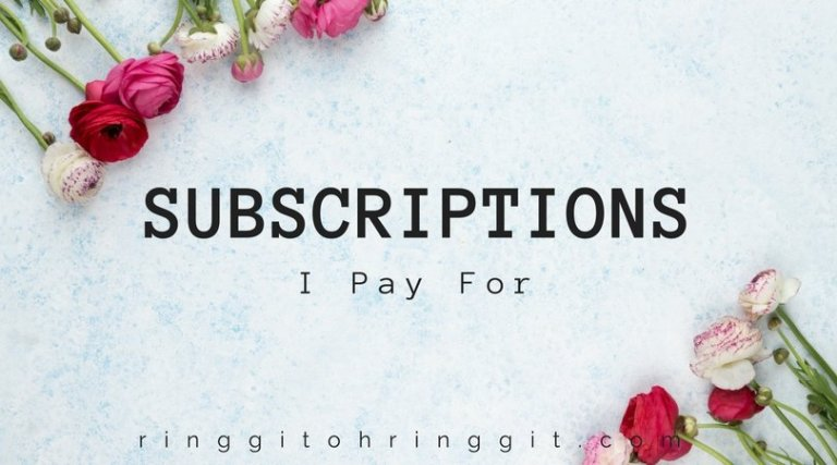 What Subscriptions I Pay For And Why