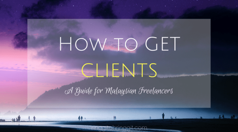 How to Get Clients: A Guide for Malaysian Freelancers