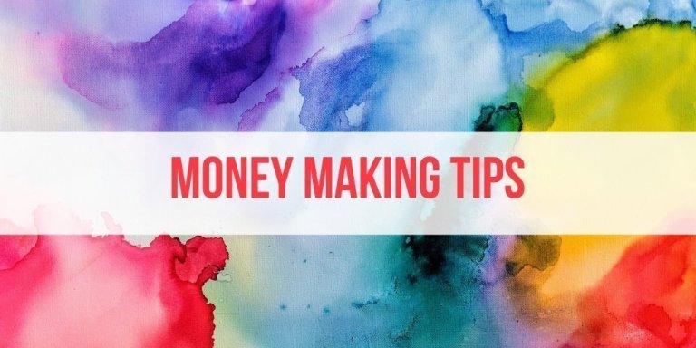 4 Money Making Tips I Wish I Knew Earlier