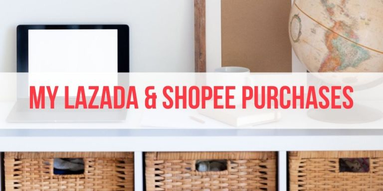 Everything I Bought from Lazada and Shopee (2017 – 2020)