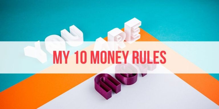 [PERSONAL] This is My 10 Money Rules. Tell Me Yours