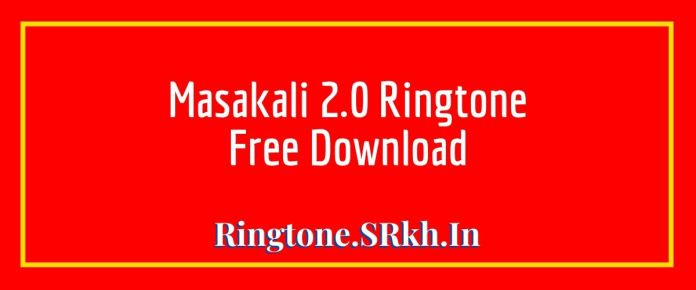 Masakali 2.0 Ringtone | Sidharth Malhotra, Tara Sutaria New Song