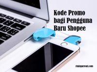 kode promo pengguna baru shopee cashback 50%
