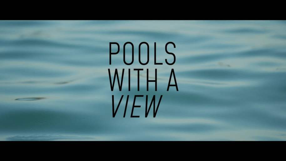 Reside Moments: Pools With A View