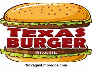 TEXAS BURGER VAGAS PARA ATENDENTE DE LANCHONETE - R$ 1.085,00 - REDE DE FAST FOOD - RIO DE JANEIRO