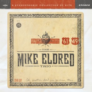 "Mike Eldred Trio ""61/49"" Available in stores Jan. 22nd"