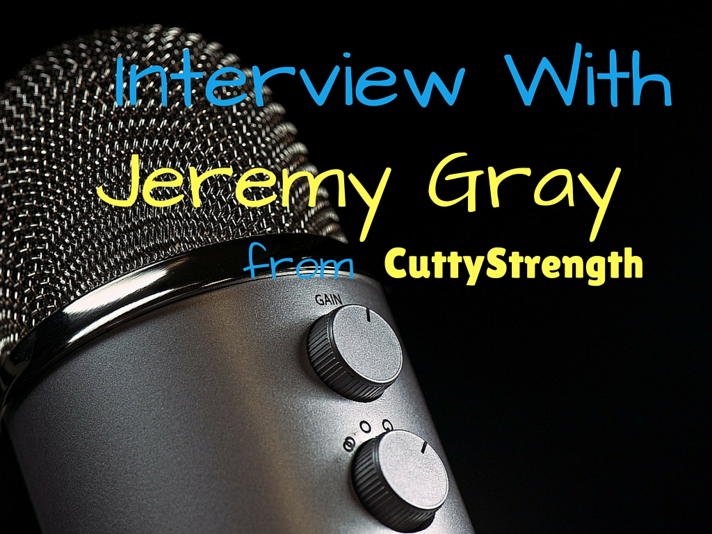 Interview with Jeremy Gray from CuttyStrength
