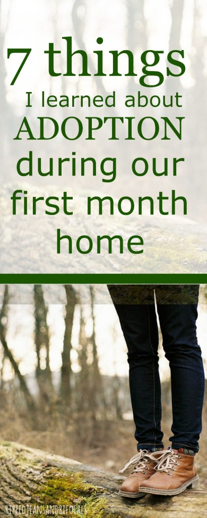7 things I learned about adoption during the first month home|Ripped Jeans and Bifocals