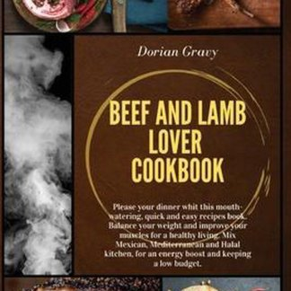 Beef and Lamb Lover Cookbook