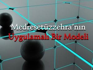 medresetuzzehranin-uygulamali-bir-modeli