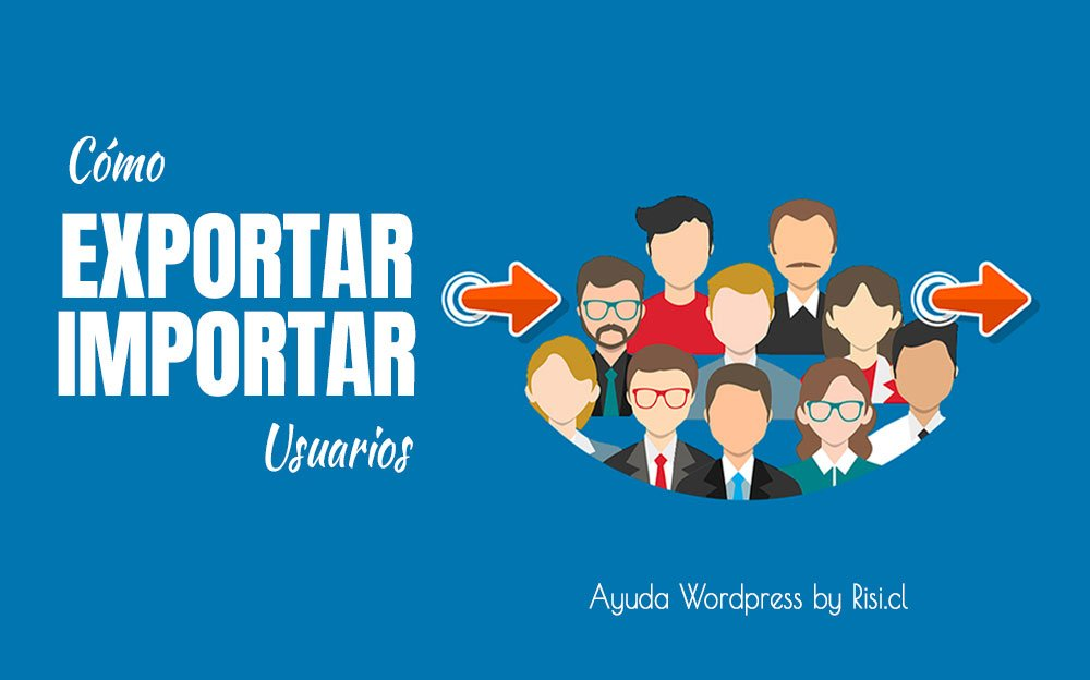 cómo importar exportar usuarios en wordpress Import Export WordPress Users