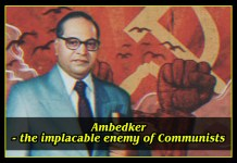 Ambedker - the implacable enemy of Communists.