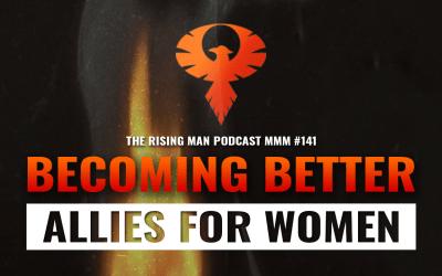 MMM 141 – Becoming Better Allies For Women