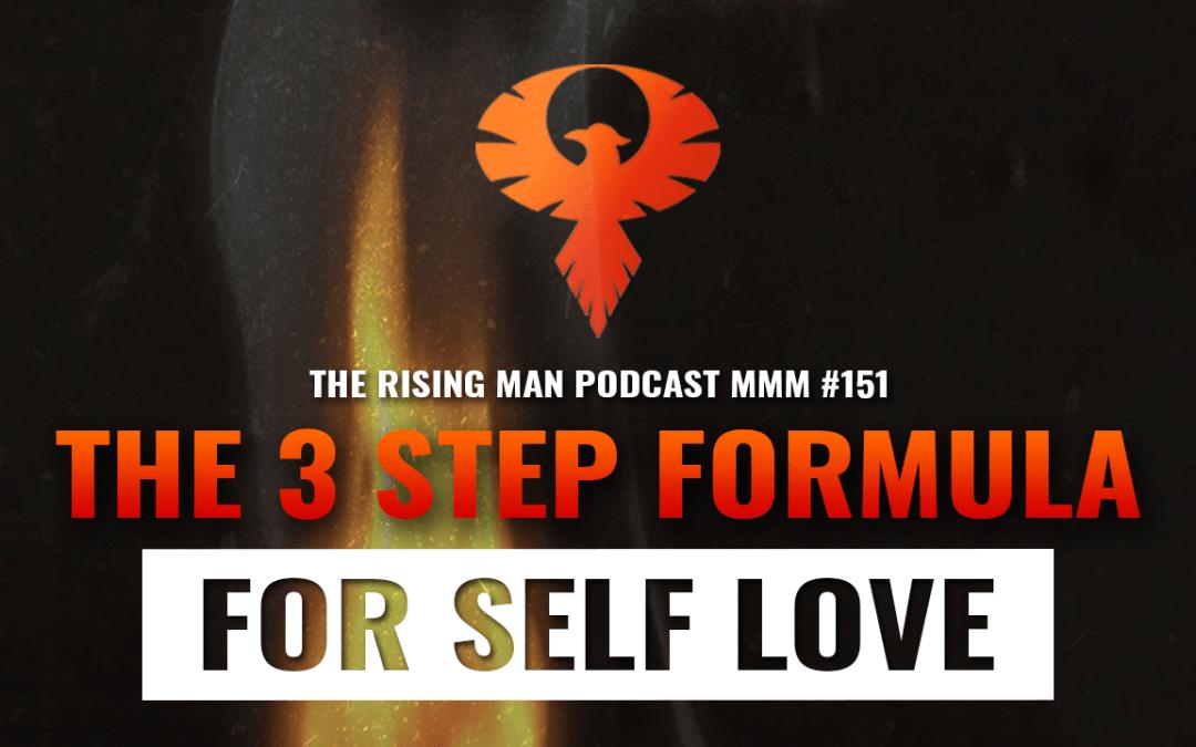 MMM 151 – The 3 Step Formula For Self Love