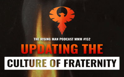 MMM 152 – Updating the Culture of Fraternity: From Boozy Binges to Real Brotherhood
