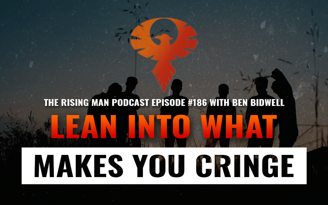 RMP 186 – Lean Into What Makes You Cringe with Ben Bidwell