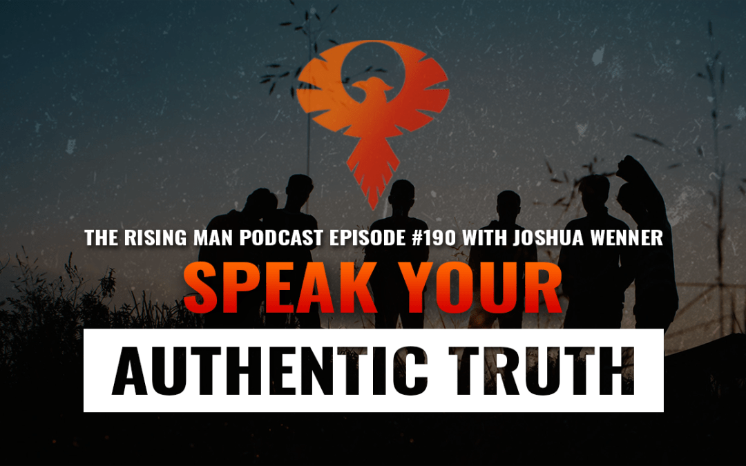 RMP 190 – Speak Your Authentic Truth with Joshua Wenner