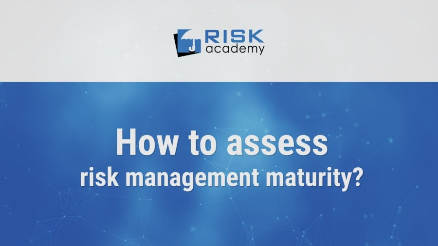 70. How to assess risk management maturity?