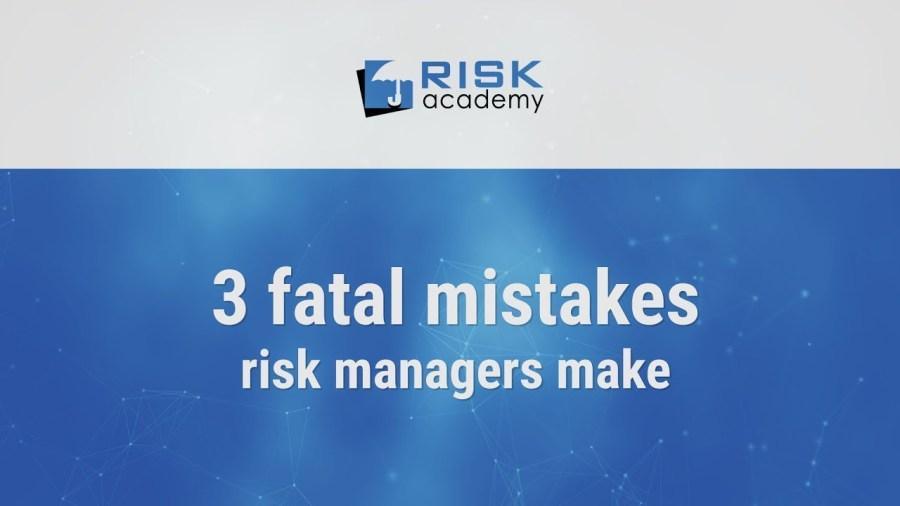 80. 3 fatal mistakes risk managers often make – Alex Sidorenko