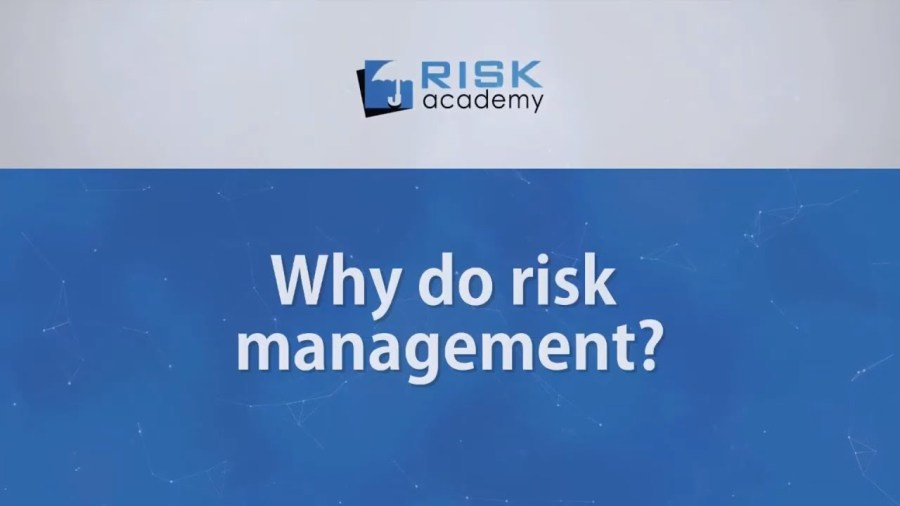 101. Why do risk management?