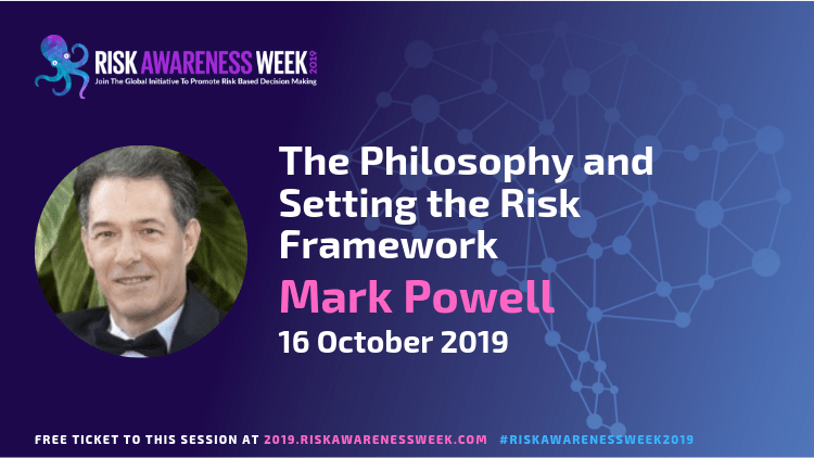 REPLAY: The Philosophy and Setting the Risk Framework #riskawarenessweek2019