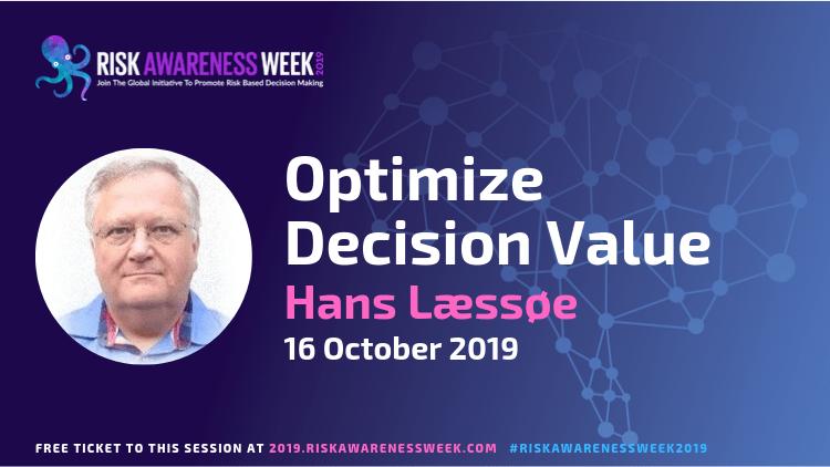 REPLAY: Optimize Decision Value #riskawarenessweek2019