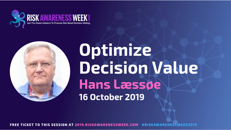 REPLAY: Optimize Decision Value #riskawarenessweek2019