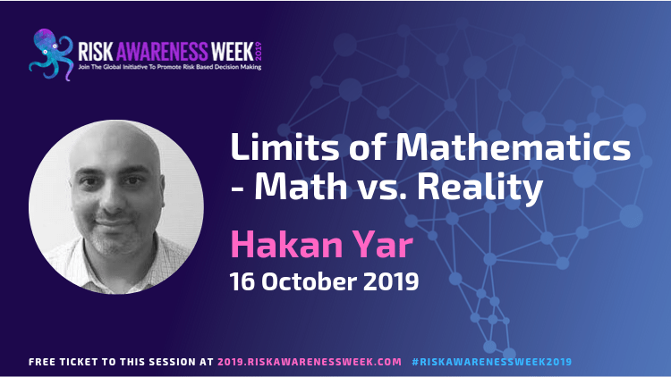 Limits of Mathematics – Math vs. Reality  #riskawarenessweek2019