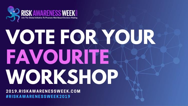 Vote for your favourite #riskawarenessweek2019 workshop