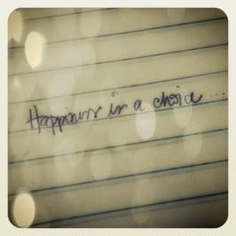 Sim, felicidade é uma escolha