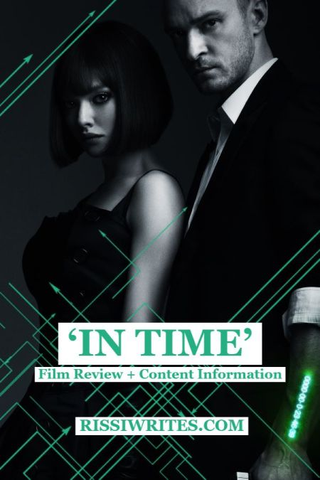 'In Time' - A SciFi Bonnie and Clyde Romance Thriller. A review of In Time (2011), a thriller with Justin Timberlake and Amanda Seyfried. Text © Rissi JC