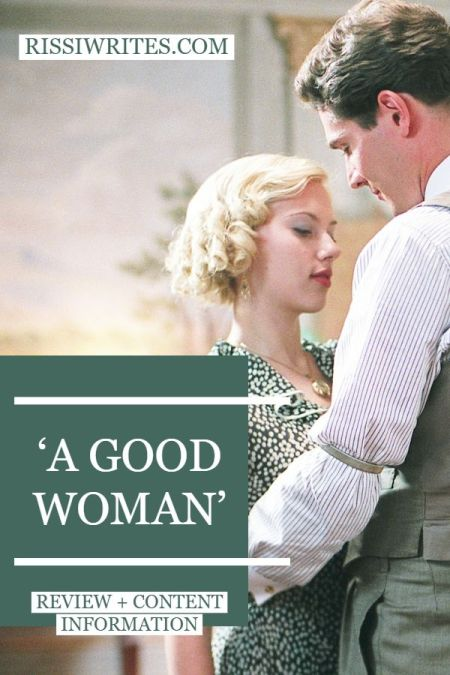 'A Good Woman' is an Interesting Period Drama Romance. A review of the 2004 drama with Scarlett Johanson. Text © Rissi JC