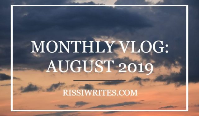 monthly vlog august 2019